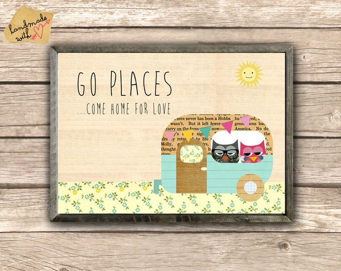 Go Places...come home for love...Typo Print