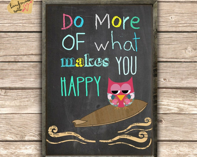 A3-do more of what makes you happy poster