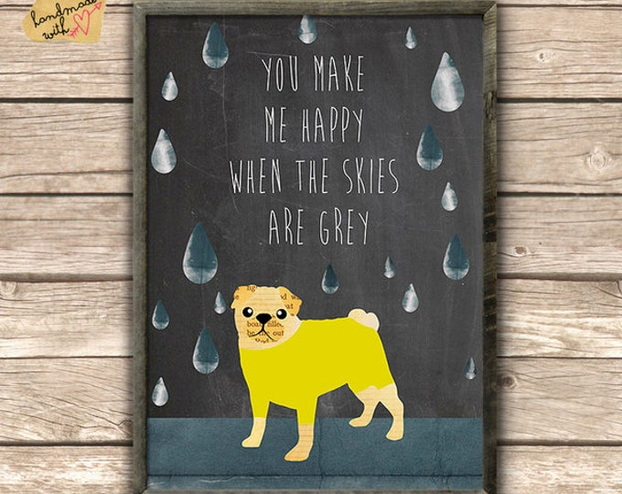 Pug-You make me happy... Typo Print