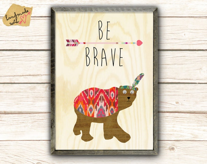 Be brave Indian Bear posters
