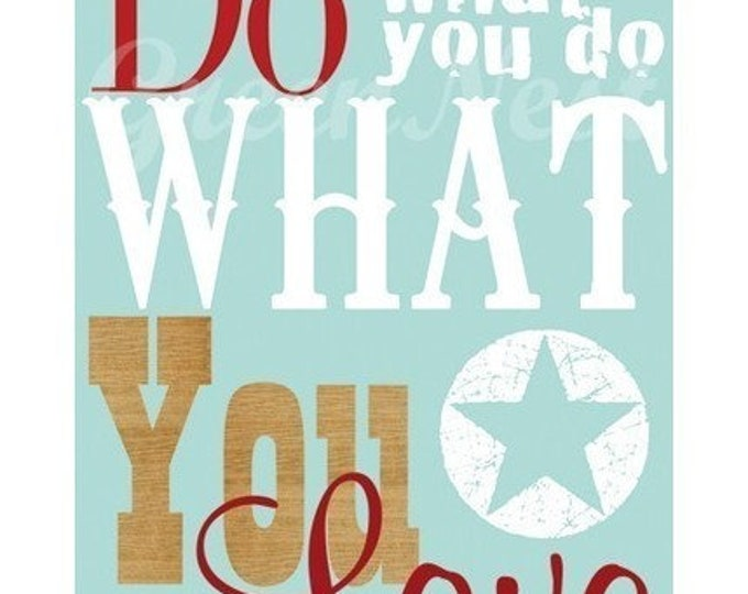 Do what you love- love what you do  Poster