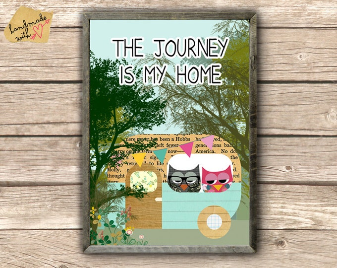 The journey is my home - Vintage Camper  Collage Poster Print