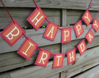 Happy Birthday Banner - Orange and Pink Birthday Sign - Birthday Party Decoration - Orange and Hot Pink Birthday