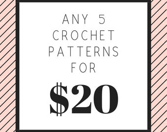 Choose any 5 crochet patterns for 20