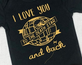 I Love You to the Death Star Infant Bodysuit or Toddler T-shirt