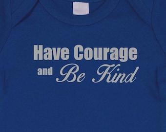 Have Courage Cinderella Infant Bodysuit or toddler tee