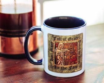 Hail Mary Punch the Devil Mug - Hail Mary Full of Grace Punch the Devil in the Face - Catholic funny coffee mug - Mary Punching Satan