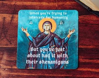 Catholic Meme Magnet - Virgin Mary Blessed Mother - Catholic car magnet - funny Catholic fridge magnet - Shenanigans
