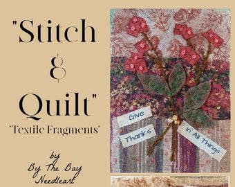 "Stitch & Quilt Textile Fragment ""Give Thanks"""