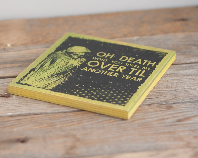 Oh Death Screenprint 6