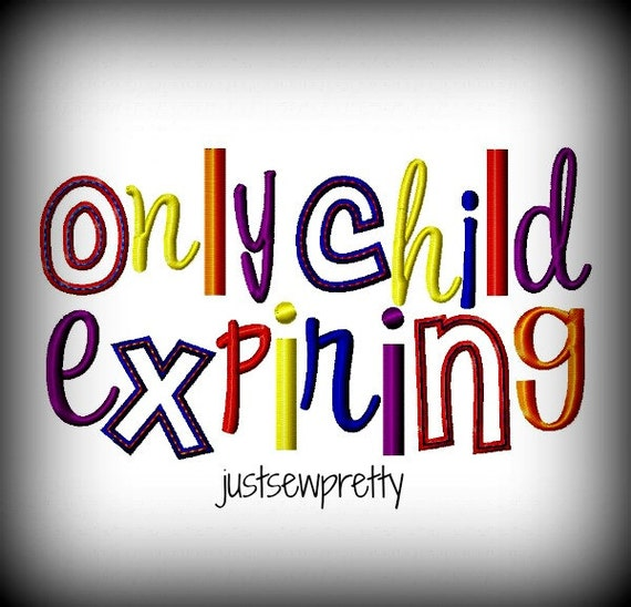 Only Child Expiring Embroidery Applique Design Etsy