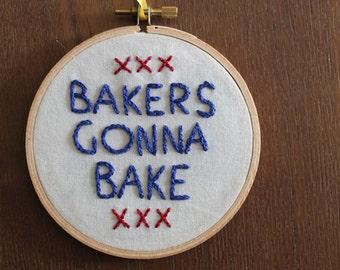 "Bakers Gonna Bake Handmade 4"" Embroidery Hoop Art"