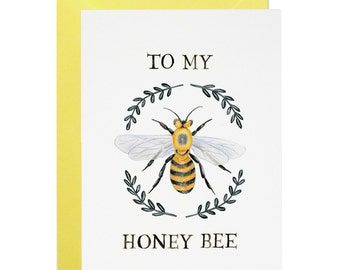 To My Honey Bee Greeting Card - Illustrated Love You, Valentine's Day, Anniversary, Just Because Card