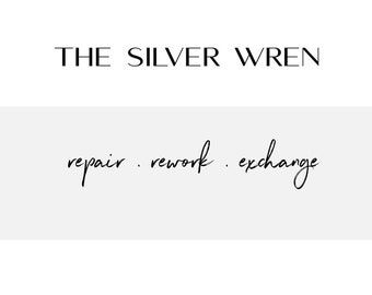REPAIR . REWORK . EXCHANGE  service -  this is for The Silver Wren Designs