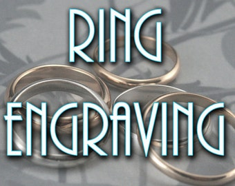 Add Personalized Inside Ring Engraving to Your Order from Blazer Arts--Add a Date, Name, or Short Phrase--Custom Engraving
