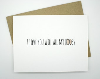 Funny Love Card- I Love You With All My Boobs