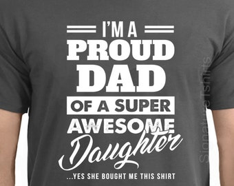 dabbb43b Fathers Day Gift T-Shirt Proud Dad Tee Shirt Father Daughter Gift T-shirt  Funny Funny gift for dad Shirt gift from kids