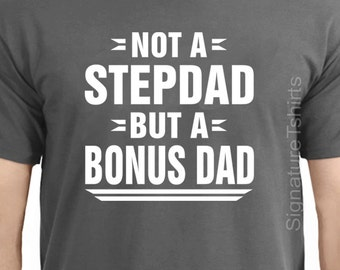 Stepdad Gift Not A But Bonus Dad T Shirt Awesome Present Stepfather Tshirt Step Christmas