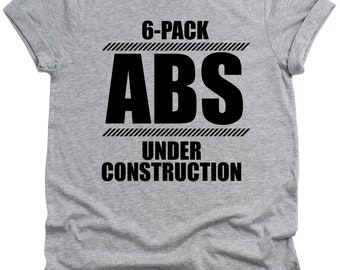 4e1c80d9 Six pack Abs Under Construction Funny Mens T Shirt, Sarcasm Shirt, graphic tee  shirt, Gym workout fitness drinking beer party shirt diet