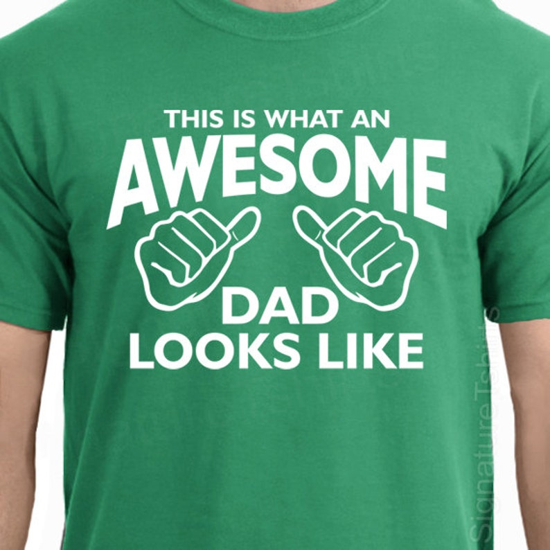 This is what an AWESOME DAD looks like Mens T-shirt tshirt New image 0