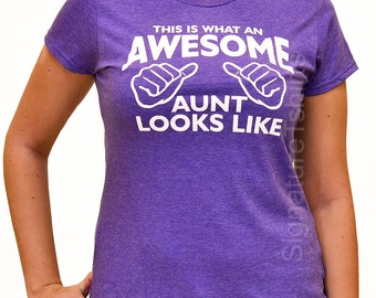 AWESOME AUNT Shirt t-shirt tshirt Womens Christmas Gift, Birthday Gift for Aunt This is What an Awesome Aunt Looks Like, for Aunt