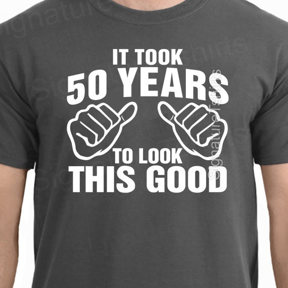 50 th Birthday T shirt THIS IS WHAT 50th BIRTHDAY AND AWESOME LOOKS LIKE gift