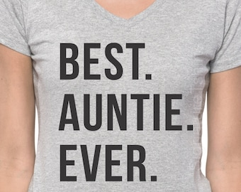 Best Auntie Ever - Womens T Shirt - Aunt Shirt - Auntie - Gift for Aunt - Funny shirt for aunt -  gift for sister - Christmas Gift - V neck