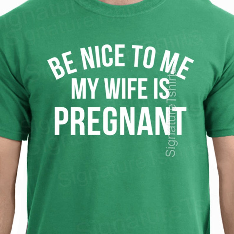 4dbb01f56152 Be Nice To Me My Wife Is Pregnant T-shirt Father s Day Pregnancy  Announcement Daddy New Baby Gift Shower Gift for Dad TShirt Awesome dad