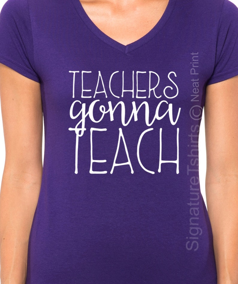 25813363fd8 Teachers Gonna Teach Shirt Funny Gift For Teacher T Shirt
