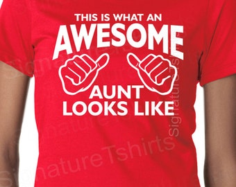 This is What an Awesome Aunt Looks Like t shirt tshirt AWESOME AUNT New Aunt Gift baby announcement Funny Birthday gift