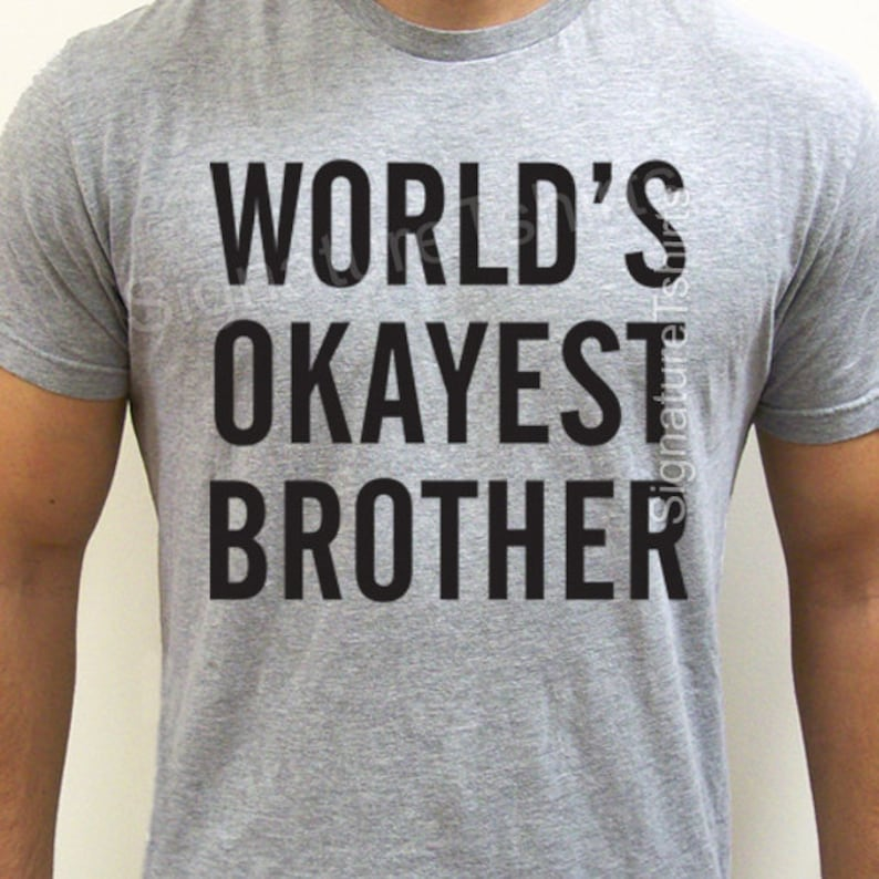 80cb81dc0040 WORLD S OKAYEST BROTHER T-Shirt. Soft Cotton. Unisex