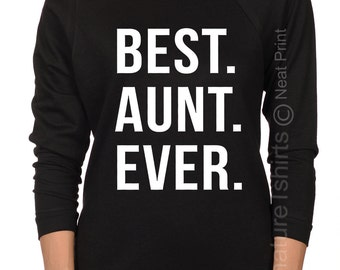 Aunt Gift Off the shoulder Womens shirt Best Aunt Ever Shirt Aunt Shirt Gift for Aunt  gift for sister Christmas Gift Terry Raglan Raw Edge