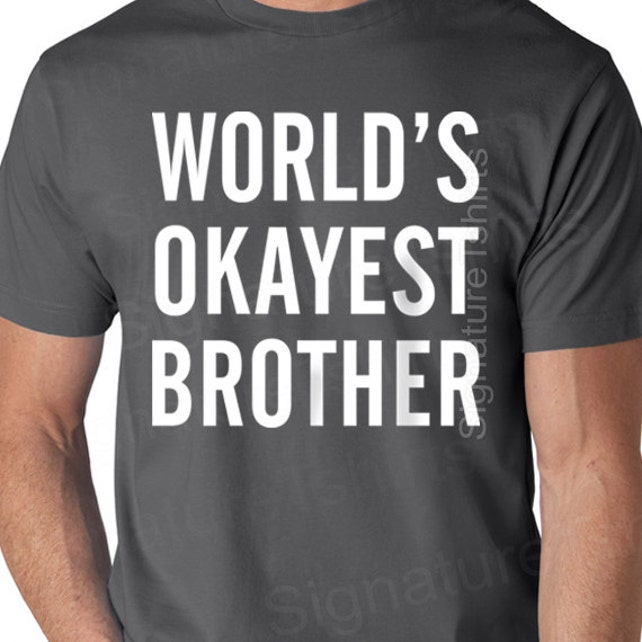 Christmas gifts World\'s Okayest Brother MENS T shirt | Etsy