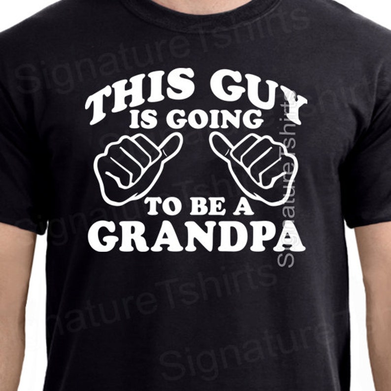a5788d8a5 Grandpa tshirt This Guy is Going To Be a GRANDPA T-shirt | Etsy