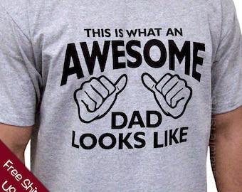 Dad Shirt - Daddy Shirt - New Dad shirt - Dad Tshirt - Daddy Tshirt - Father's Day Shirt - Best Dad shirt - free shipping - Awesome Dad gift