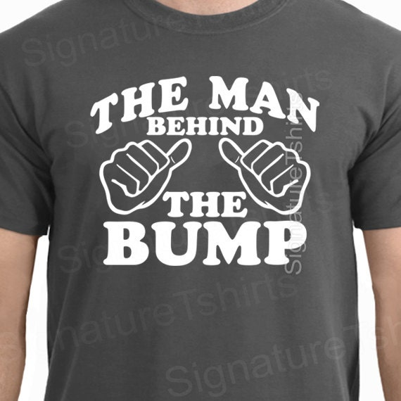 The Man Behind The Bump T Shirt Father To Be New Baby Dad Daddy Pregnancy Gift