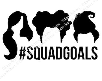 Squad Goals / #SquadGoals SVG file   Hocus Pocus-Inspired Digital File   Cricut Silhouette