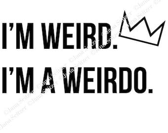 I'm Weird, I'm a Weirdo SVG file   Riverdale   Jughead   Cricut Silhouette