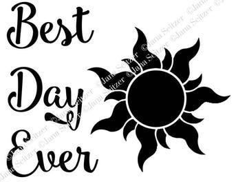 Best Day Ever   Rapunzel-inspired shirt art   SVG for Cricut Silhouette