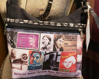Well Behaved Women Seldom Make History Roomy Little Bag. Six Eterior Pockets.  3 Zipped.  3 Open.  Free Shipping