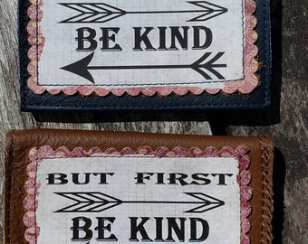 """Leather Credit Card Case.  """"But First. Be Kind"""" FREE SHIPPING."""