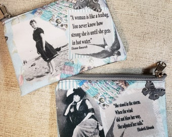 Eleanor Roosevelt Quote Coin Bag, Emergency Sewing Kit, Meds. Bag, Sm. makeup bag, Travel Toothbrush/paste.  Endless Options!  Free Shipping