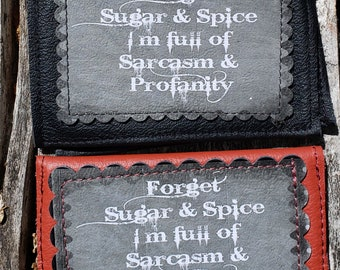 """Leather Credit Card Case.  """"Forget Sugar and Spice. I'm full of Sarcasm and Profanity."""" FREE SHIPPING."""