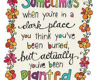 You've Been Planted | Art Print | Inspirational Wall Art | Inspirational Quote