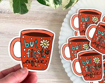 "Coffee Waterproof Repositionable Vinyl Sticker, 3"" | But First Coffee Sticker | Coffee Cup Sticker | Coffee Mug Sticker"