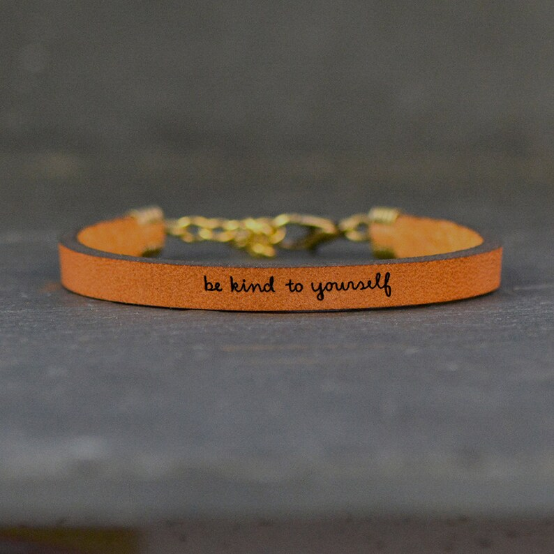 14f69ac7709cd Be Kind To Yourself Adjustable Engraved Quote Leather Bracelet