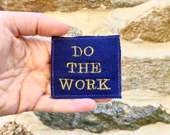 Do The Work. Handmade Embroidered Canvas Patch. One of a kind