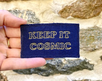 Keep It Cosmic. Handmade Embroidered Canvas Patch