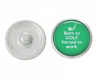 Born To Golf Force To Work Snap Pair with our Base Pieces - Compatiable with GingerSnaps and Magnolia and Vine Pieces - HandPressed Snaps