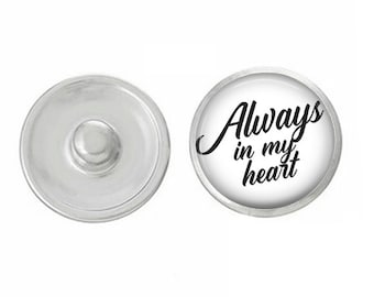 Always In My Heart - Wedding - Bachelorette- Custom Snap - Ginger Snaps - Magnolia and Vine - Interchangeable Snap - Handpress